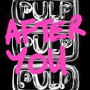 Pulp After You 2013 Download